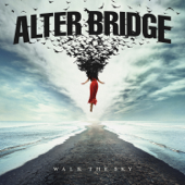 Walk the Sky - Alter Bridge