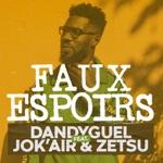 Faux espoirs (feat. Jok'air & Zetsu) - Single
