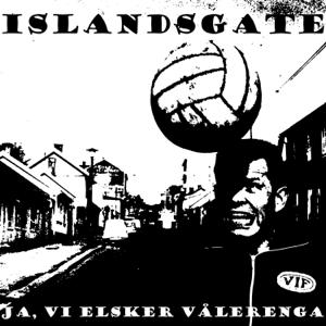 Islandsgate - Ja, Vi Elsker Vålerenga