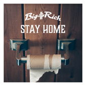 Stay Home - Big & Rich