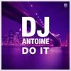 Do It (Remixes) - EP, DJ Antoine
