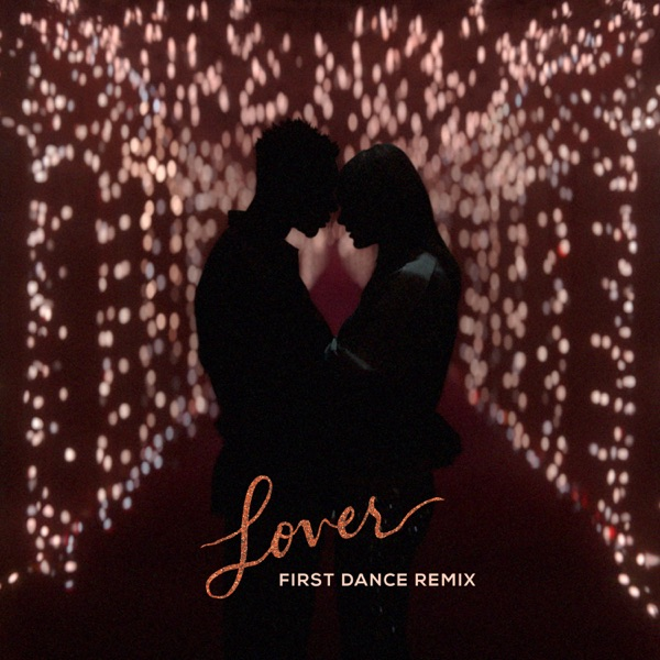Lover (First Dance Remix) - Single