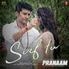 Sirf Tu From Pranaam Single