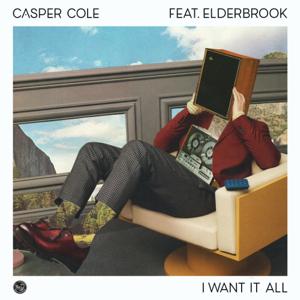 Casper Cole - I Want It All feat. Elderbrook
