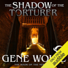 Gene Wolfe - The Shadow of the Torturer: The Book of the New Sun, Book 1 (Unabridged)  artwork