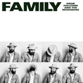 Drew Holcomb & The Neighbors - Family