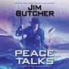 Jim Butcher - Peace Talks (Unabridged)  artwork