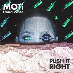 MOTi & Laura White - Push It Right