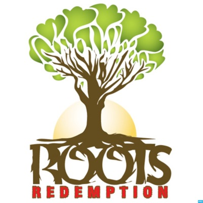 Roots Redemption's Podcast | Podbay