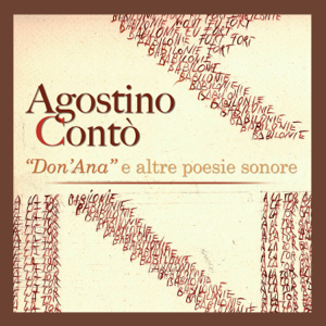 """Agostino Contò - """"Don'ana"""" e altre poesie sonore"""