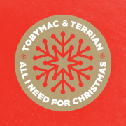 All I Need For Christmas - TobyMac & TERRIAN - TobyMac & TERRIAN