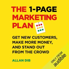 The 1-Page Marketing Plan: Get New Customers, Make More Money, And Stand Out From The Crowd (Unabridged)