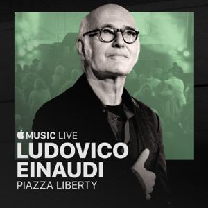 Ludovico Einaudi - Apple Music Live: Piazza Liberty - Ludovico Einaudi