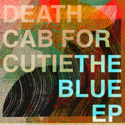 The Blue - EP - Death Cab for Cutie - Death Cab for Cutie