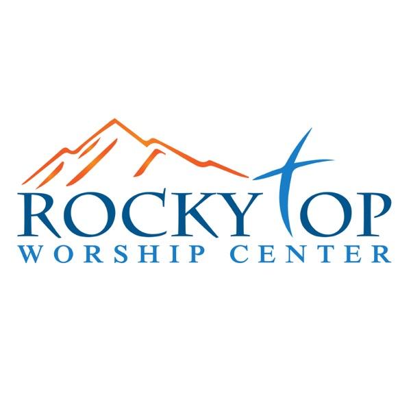 Rocky Top Worship Center Podcast - Rocky Top Worship Center