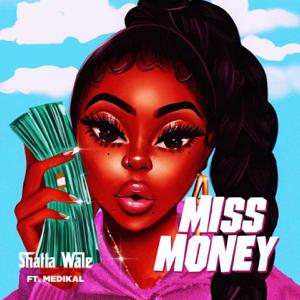 Shatta Wale - Miss Money feat. Medikal