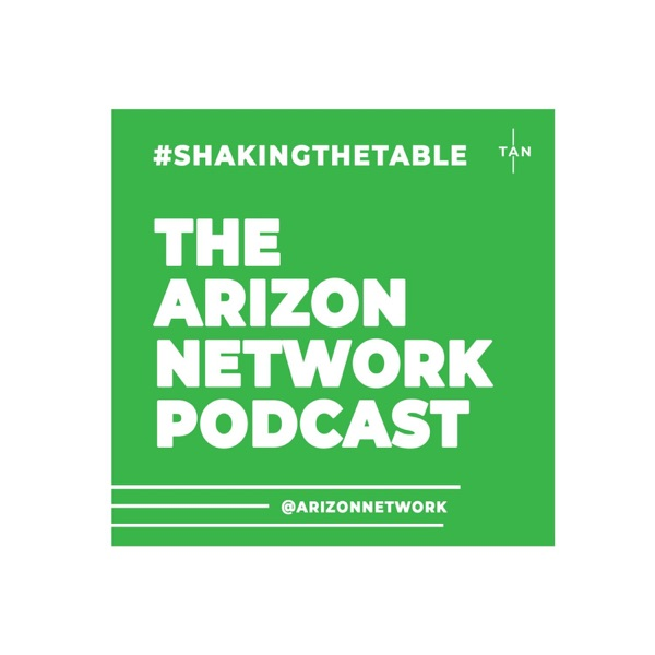 The Arizon Network Podcast