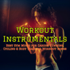 Workout Instrumentals – Best Gym Music for Cardio, Running, Cycling & Body Training Workout Songs - Various Artists