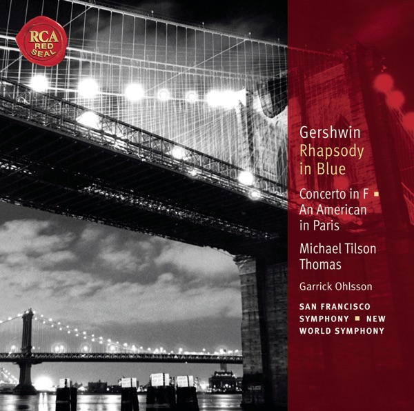 Gershwin: Rhapsody in Blue, Concerto in F & An American in Paris