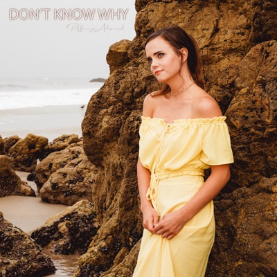 Don't Know Why (Acoustic) - Single - Tiffany Alvord