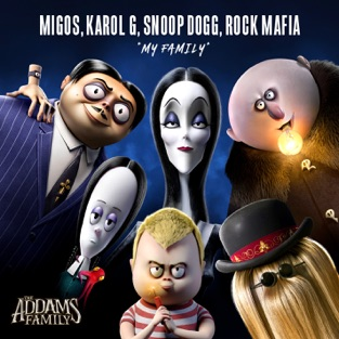 "Migos, KAROL G, Snoop Dogg & Rock Mafia – My Family (From ""The Addams Family"" Original Motion Picture Soundtrack) – Single [iTunes Plus AAC M4A]"