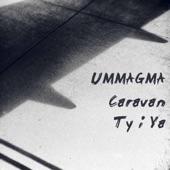 Ummagma - Caravan