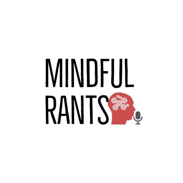 Mindful Rants