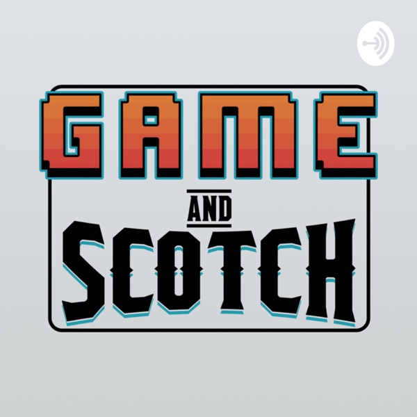 Game and Scotch