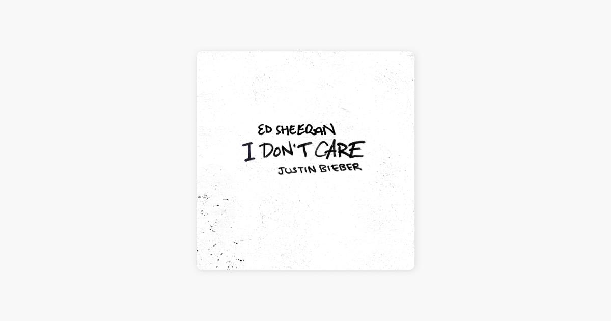 I Don't Care by Ed Sheeran & Justin Bieber
