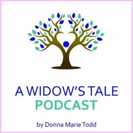 A Widow's Tale Podcast: Be Your Own Best Friend on Apple