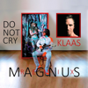 Magnus - Do Not Cry (feat. Klaas) [Remix] artwork