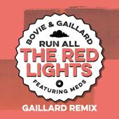 Run All the Red Lights (feat. Meds) [Gaillard Remix]