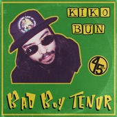 Kiko Bun - Bad Boy Tenor