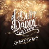 Duff Daddy - Like a Rocket on the 4th of July