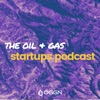 Oil and Gas Startups Podcast