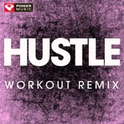 Hustle (Extended Workout Remix) - Power Music Workout - Power Music Workout