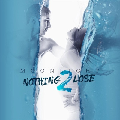Nothing 2 Lose - Single - Moonlight