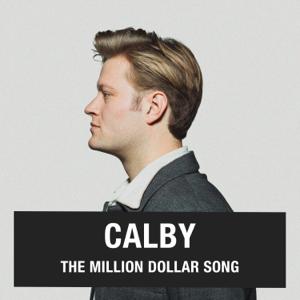 Calby - The Million Dollar Song