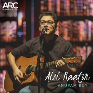 Anupam Roy - Aisi Raaton