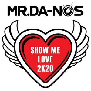 Mr.Da-Nos - Show Me Love 2K20