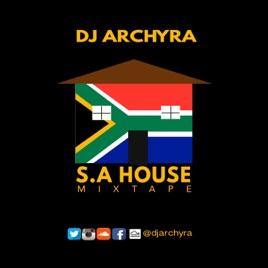DJ ARCHYRA: SA HOUSE MIXTAPE on Apple Podcasts