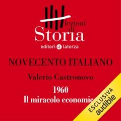 Novecento italiano - 1960. Il miracolo economico: Lezioni di Storia