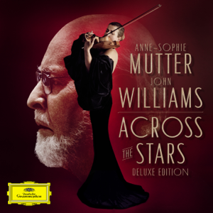 Anne-Sophie Mutter, The Recording Arts Orchestra of Los Angeles & John Williams - Across The Stars