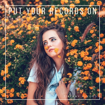 Put Your Records On (Acoustic) - Single - Tiffany Alvord