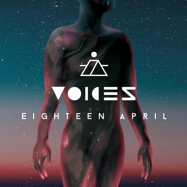 Eighteen April - Voices (2019)