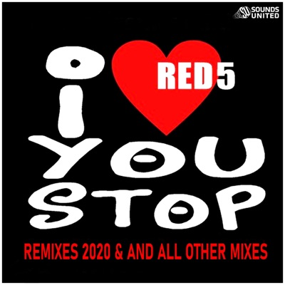 Red 5 - I Love You Stop (1996-2020 Mixes)
