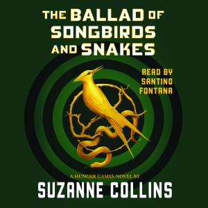 The Ballad of Songbirds and Snakes: A Hunger Games Novel - Suzanne Collins