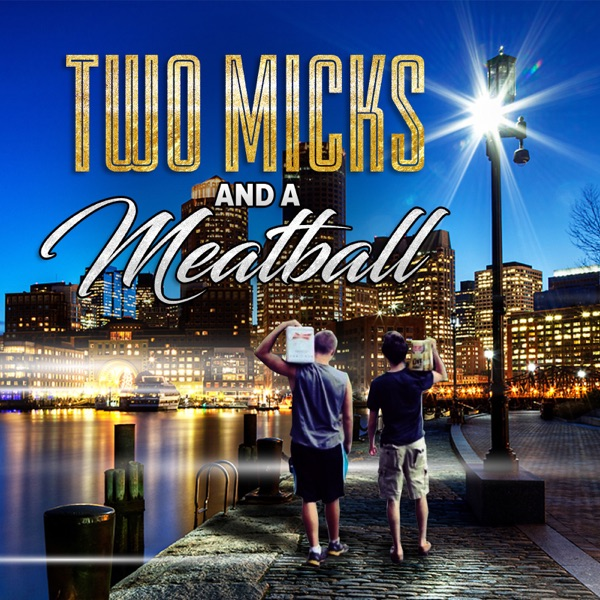 Two Micks and a Meatball