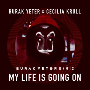 My Life Is Going On (Burak Yeter Remix) - Single