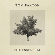 The Essential - Tom Paxton - Tom Paxton